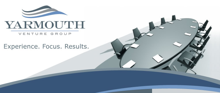 Yarmouth Venture Group: Experience. Focus. Results.
